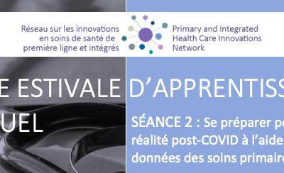 Série estivale d'apprentissage virtuel | Séance 2 : Se préparer pour une réalité post-COVID à l'aide de données des soins primaires