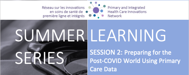 Summer Learning Series   Session 2: Preparing for the Post-COVID World Using Primary Care Data