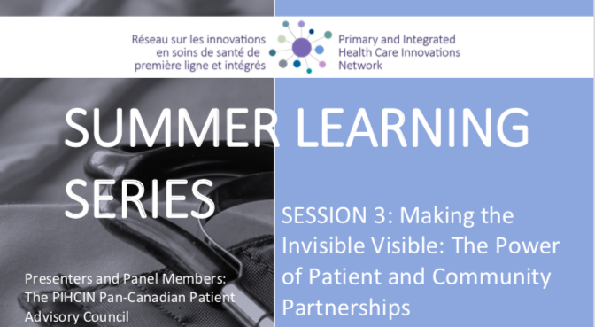 Summer Learning Series   Session 3: Making the Invisible Visible: The Power of Patient and Community Partnerships
