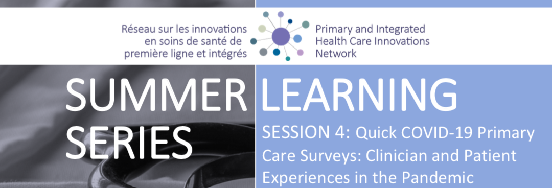 Summer Learning Series   Session 4: Quick COVID-19 Primary Care Surveys: Clinician and Patient Experiences in the Pandemic